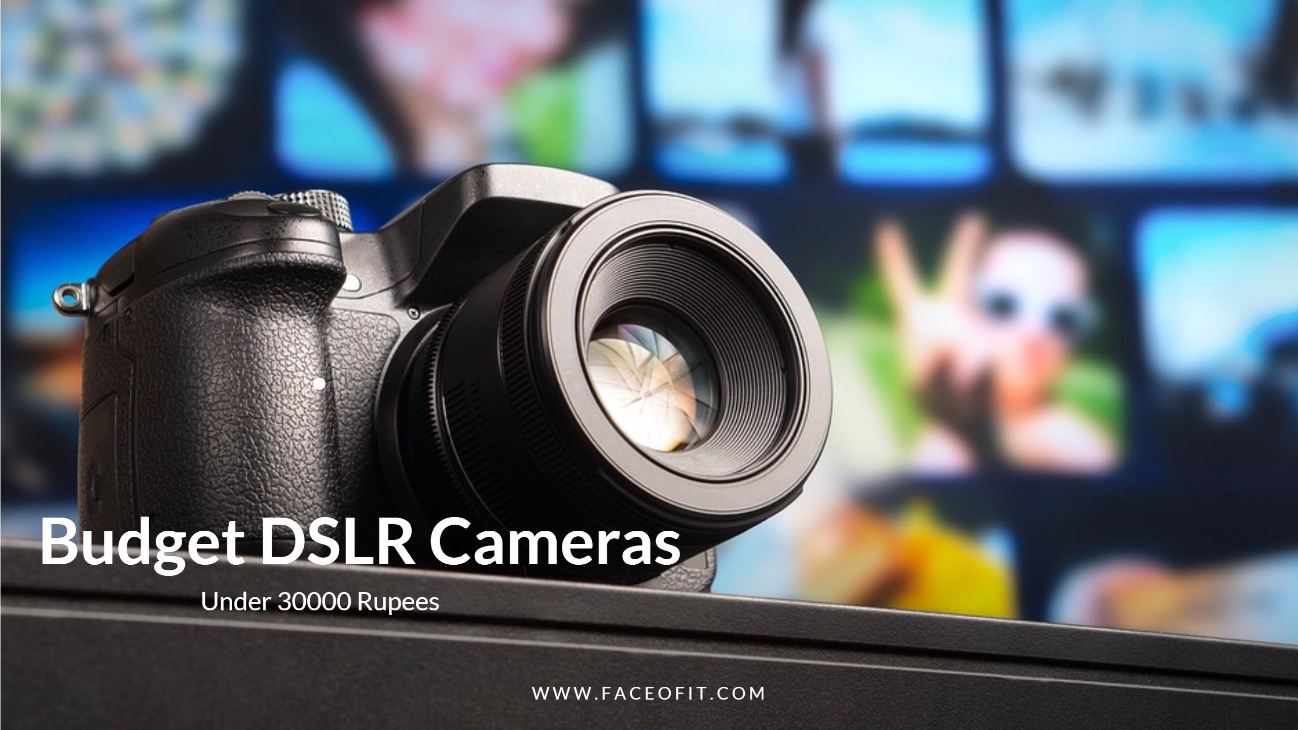Budget DSLR Camera