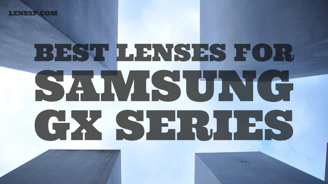 Best Lenses for Samsung GX Series