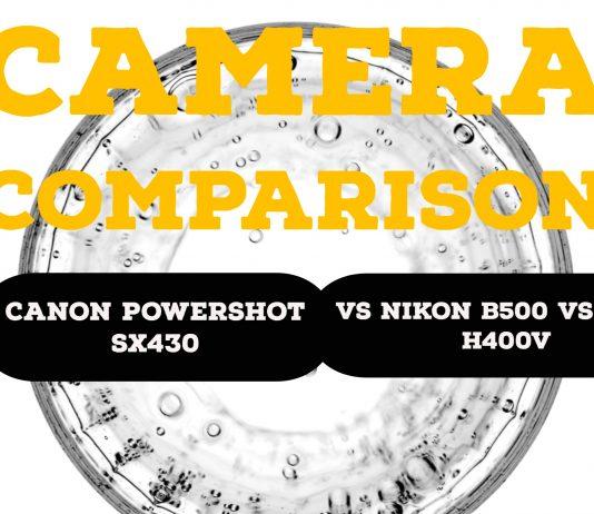 Canon PowerShot SX430 vs Nikon B500 vs Sony H400V
