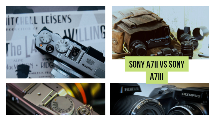 Sony A7II vs Sony A7III: Comparison of Specifications and Differences