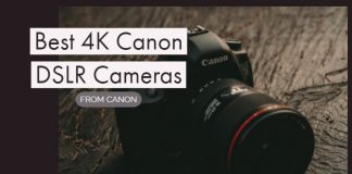 Best 4K Canon DSLR Cameras