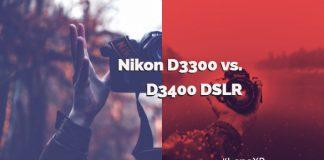 Nikon D3300 vs. D3400 DSLR