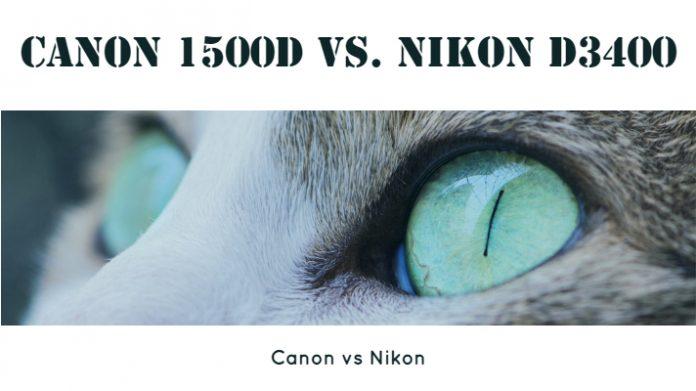 Canon 1500D vs. Nikon D3400