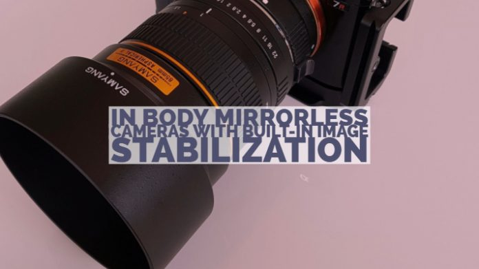 In Body Mirrorless Cameras With Built-in Image Stabilization