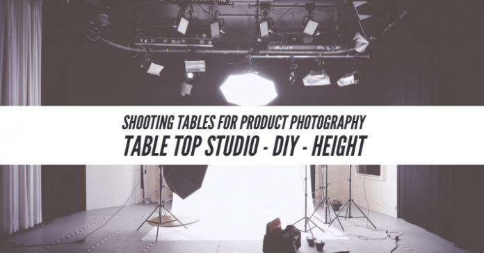 Shooting Tables For Product Photography Table Top Studio - DIY - Height
