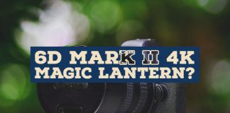6D Mark ii 4K Magic Lantern?