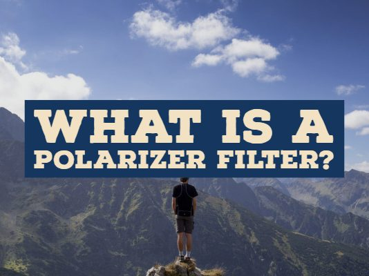 What Is A Polarizer Filter?