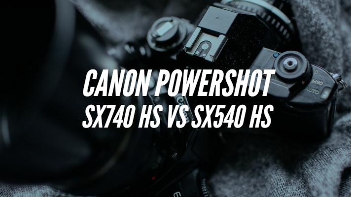 Canon PowerShot SX740 HS vs SX540 HS - Specifications
