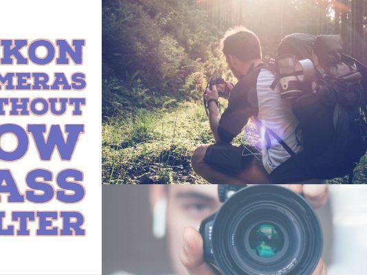 Nikon Cameras Without Low Pass Filter