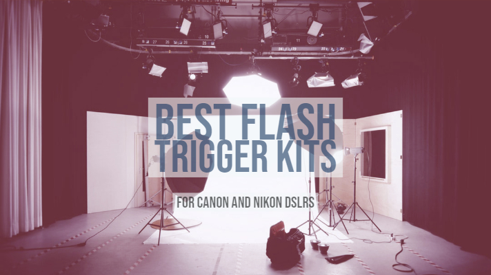 Best Flash Trigger Kit for Canon and Nikon DSLRs With Budget Options