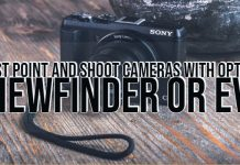 Best Point and Shoot Cameras with Optical Viewfinder or EVF