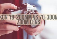 Nikon 18-200mm vs 70-300mm