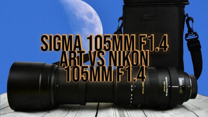 Sigma 105mm F1.4 Art vs Nikon 105mm F1.4