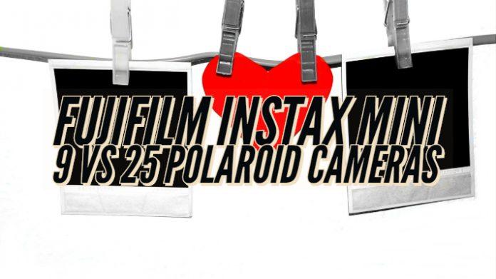 Fujifilm Instax Mini 9 vs 25 Polaroid Cameras