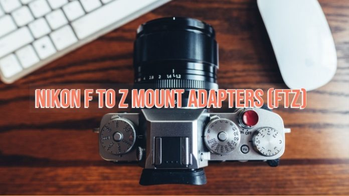 Nikon F to Z Mount Adapters (FTZ)