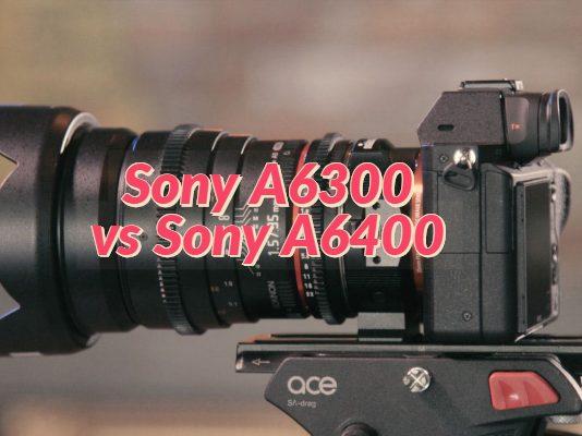 Sony A6300 vs Sony A6400