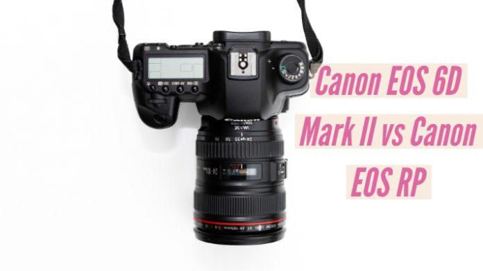 Canon EOS 6D Mark II vs Canon EOS RP