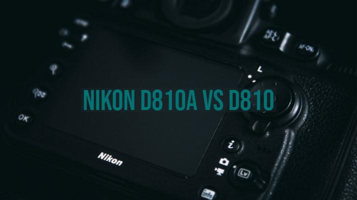 Nikon D810a vs D810
