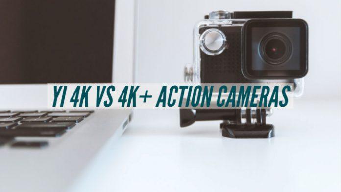 Yi 4k vs 4k+ Action Cameras