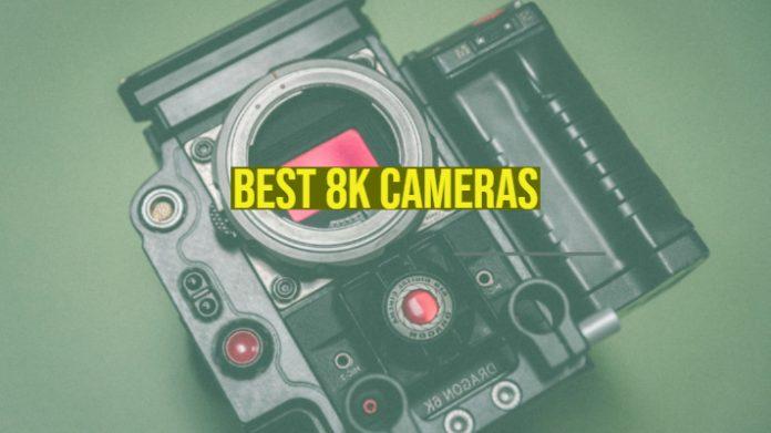 Best 8k Cameras