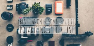 Best Canon EF 50mm F/1.8 II Polarizing Filter List