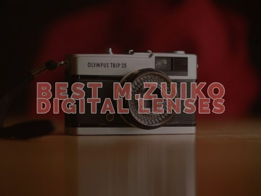 Best M.Zuiko Digital Lenses