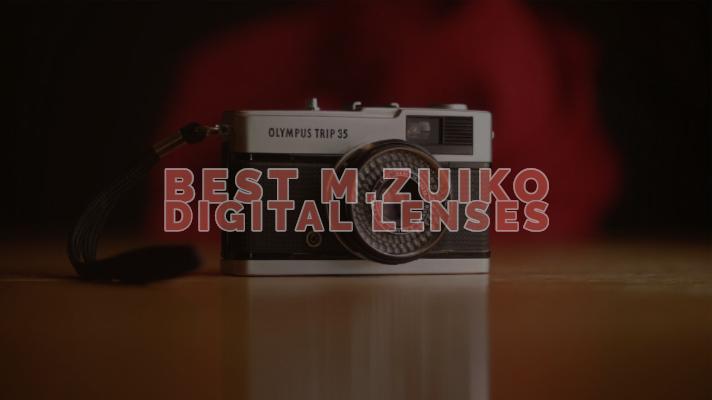 Best M.Zuiko Digital Lenses