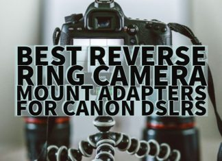 Best Reverse Ring Camera mount adapters for Canon DSLRs