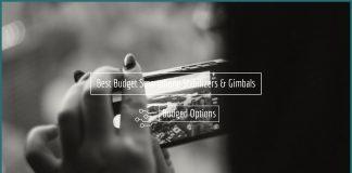 Best Budget Smartphone Stabilizers & Gimbals