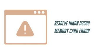 Resolve Nikon D3500 Memory Card Error