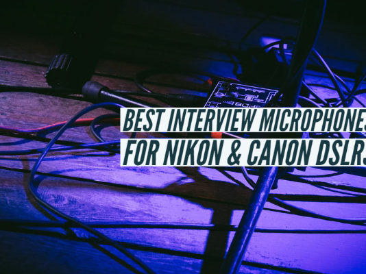 Best Interview Microphones for Nikon Canon DSLRs
