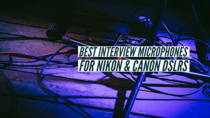 Best Interview Microphones for Nikon Canon DSLRs