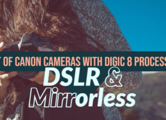 List of Canon Cameras with DIGIC 8 Processor - DSLR & Mirrorless