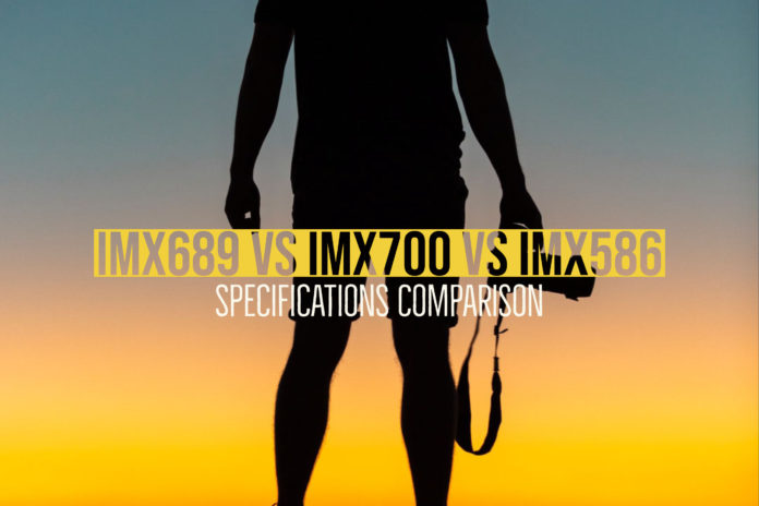 IMX689 vs IMX700 vs IMX586 - Specifications Comparison